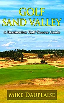 Golf Sand Valley (Golf in Central Wisconsin  Book 1) (English Edition) di [Dauplaise, Mike]