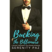 Bucking the Billionaire: A Secret Pregnancy Billionaire Romance (An Octavia & William Secret Pregnancy Billionaire Romance Book 2) (English Edition)