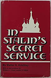In Stalin's Secret Service: An Expose of Russia's Secret Policies by the Former Chief of the Soviet Intelligence in Western Europe