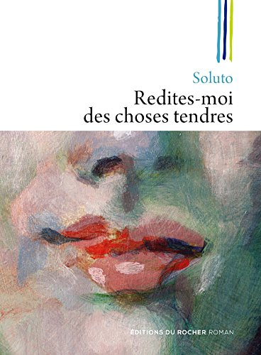 Redites-moi des choses tendres (French Edition)