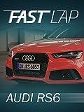 Fast Lap: Audi RS6