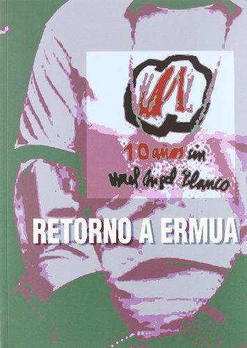 Retorno a Ermua : diez años sin Miguel Ángel Blanco