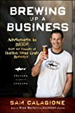 Brewing Up a Business: Adventures in Beer from the Founder of Dogfish Head Craft Brewery (English Edition)