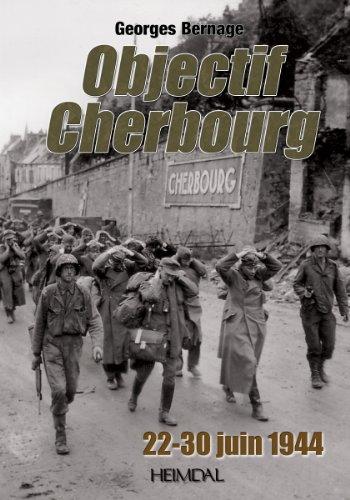 Objectif Cherbourg: 22-30 juin 1944 par Georges Bernage