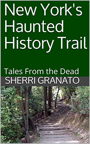 New York's Haunted History Trail: Tales From the Dead (English Edition)
