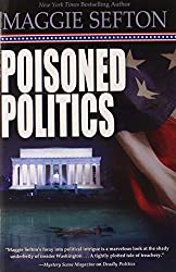 Poisoned Politics (A Molly Malone Mystery) by Maggie Sefton (2013-08-08)