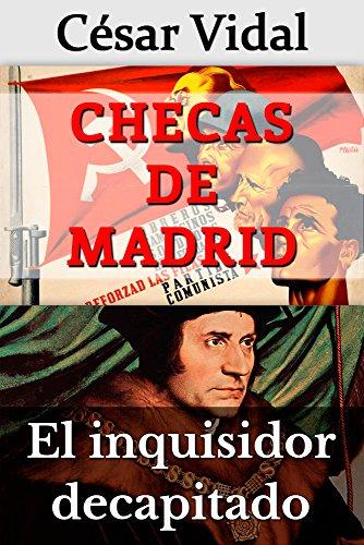 Pack de 2 libros: Checas de Madrid y El inquisidor decapitado por César Vidal