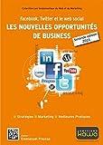 Telecharger Livres Facebook Twitter et le web social les nouvelles opportunites de business Seconde edition de Emmanuel FRAYSSE 16 mars 2011 Broche (PDF,EPUB,MOBI) gratuits en Francaise