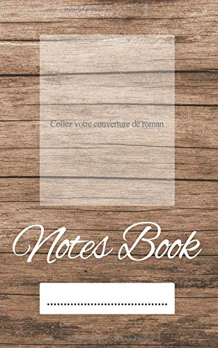 NOTES BOOK: Ou comment organiser l'écriture de son roman par Alexandra Gonzalez