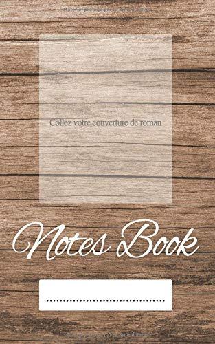 NOTES BOOK: Ou comment organiser l'écriture de son roman