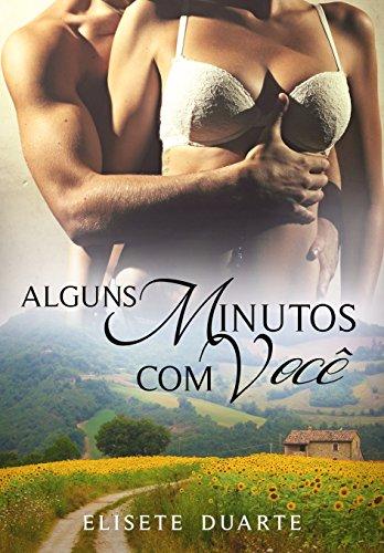 Alguns Minutos com Você (Portuguese Edition) por Elisete Duarte