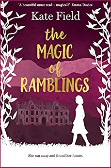 The Magic of Ramblings: a heartwarming story of love, friendship, and learning to trust again by [Field, Kate]