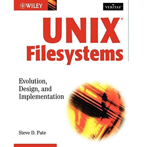 [UNIX Filesystems w/WS: Evolution, Design and Implementation (Veritas)] [By: Pate, Steve D.] [January, 2003]