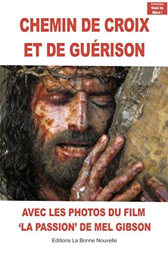 Chemin de croix et de gurison (nouvelle dition)