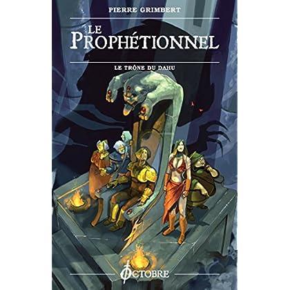 Le Prophétionnel : Le Trône du dahu