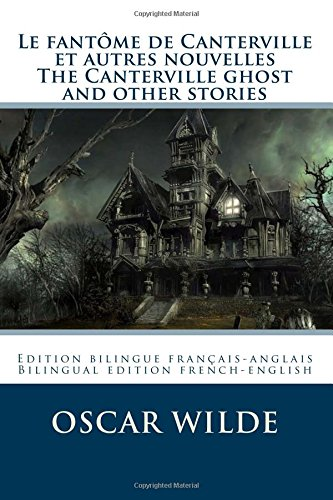 Le fantôme de Canterville / The Canterville ghost: Edition bilingue français-anglais / Bilingual edition French-English