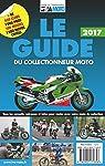 Le guide 2018 du collectionneur moto: Cette 21ème edition remplace le 9782905171856 par LVA