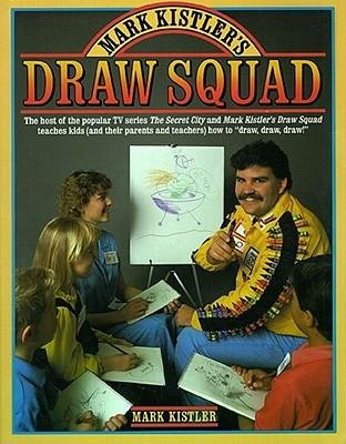 [( Mark Kistler's Draw Squad By Kistler, Mark ( Author ) Paperback Sep - 1988)] Paperback