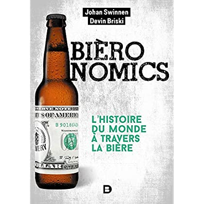 Bièronomics : L'histoire du monde à travers la bière (Hors collection)