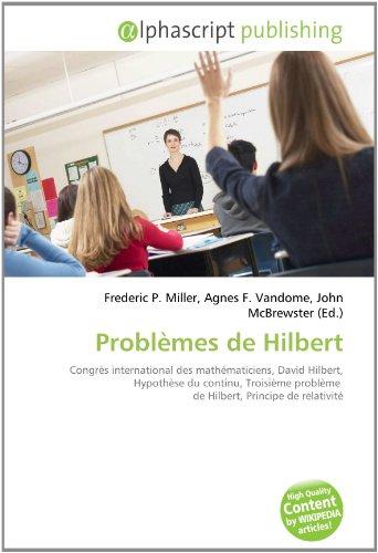Problèmes de Hilbert: Congrès international des mathématiciens, David Hilbert, Hypothèse du continu, Troisième problème de Hilbert, Principe de relativité