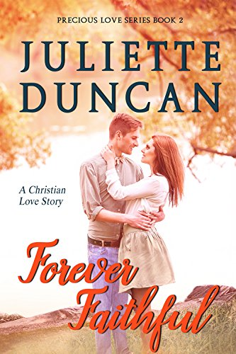 Forever faithful a christian love story precious love series book forever faithful a christian love story precious love series book 2 by fandeluxe Images