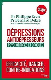 Dépressions, antidépresseurs : le guide par Bernard Debré