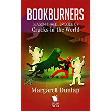 Cracks in the World (Bookburners Season 3 Episode 7)