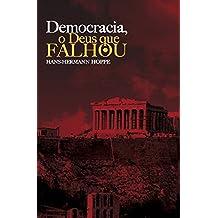 Democracia, o Deus que falhou (Portuguese Edition)