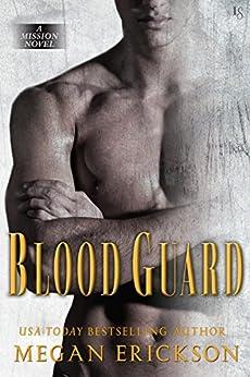 Blood Guard: A Mission Novel by [Erickson, Megan]
