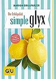Die Erfolgsdiät simple glyx - Marion Grillparzer