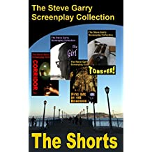 The Shorts: The Steve Garry Screenplay Collection