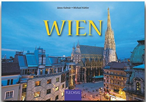 WIEN - Ein Panorama-Bildband mit 240 Bildern - FLECHSIG (Panorama / Reisebildbände)