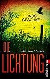 Die Lichtung: Kriminalroman (Jan-Römer-Krimi, Band 1)