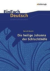EinFach Deutsch Unterrichtsmodelle: Bertolt Brecht: Die heilige Johanna der Schlachthöfe: Gymnasiale Oberstufe