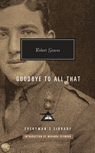 Goodbye to All That (Everyman's Library Contemporary Classics) por Robert Graves