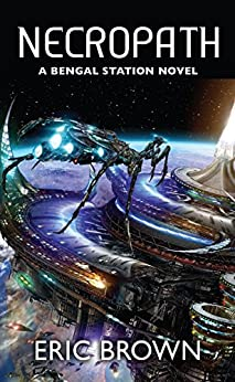Necropath (A Bengal Station Novel Book 1) by [Brown, Eric]