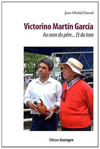 Victorino Martin Garcia : Au nom du père... et du toro