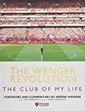 #8: The Wenger Revolution: The Club of My Life