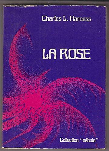 La Rose suivi de La Nouvelle réalité par Charles L. HARNESS