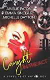 Caught in the Act: A Jewel Heist Romance Anthology
