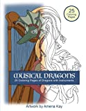 Musical Instruments Best Deals - Musical Dragons Coloring Book: Dragons with Musical Instruments Coloring Book with Descriptions of each Music Instrument. Fun Coloring Book with Dragons with Style and Music.