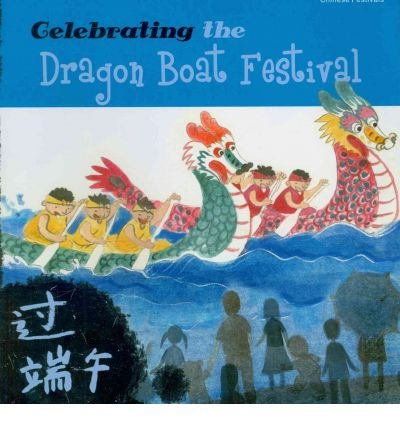 -celebrating-the-dragon-boat-festival-chinese-festivals-celebrating-the-dragon-boat-festival-chinese