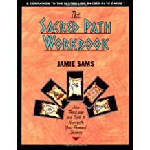 The Sacred Path Workbook: New Teachings and Tools to Illuminate Your Personal Journey