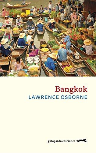 Bangkok por Lawrence Osborne