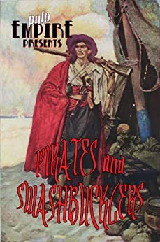 Pirates & Swashbucklers (English Edition)