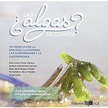 ¿Las algas Se Comen? Un Periplo por La Biología, La Historia, Las Curiosidades y La Gastronomía (CEIMAR)