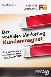 Der PreSales Marketing Kundenmagnet: So gewinnen Sie automatisch neue Kunden im Web