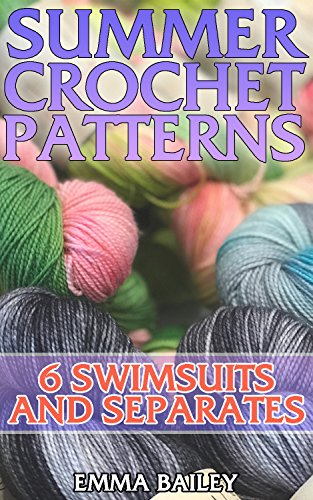 Summer Crochet Patterns: 6 Swimsuits and Separates: (Crochet Patterns, Crochet Stitches) (English Edition)