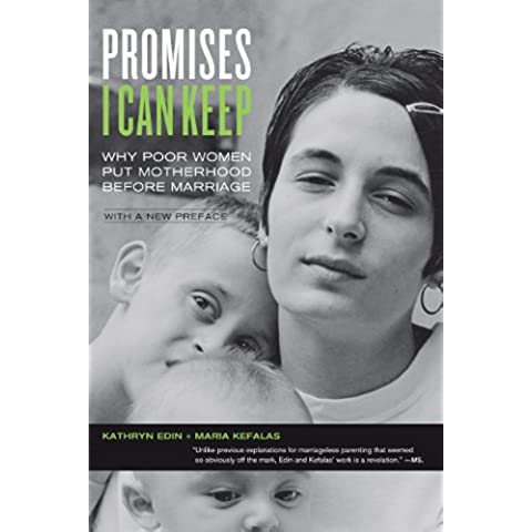 Promises I Can Keep: Why Poor Women Put Motherhood before Marriage