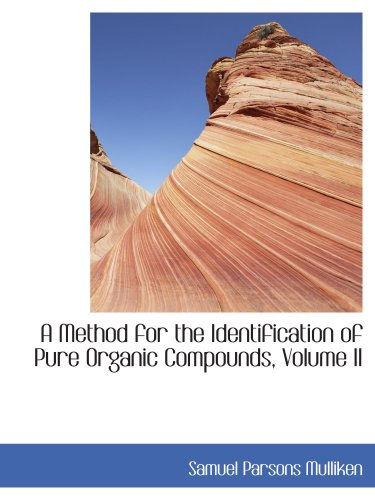 A Method for the Identification of Pure Organic Compounds, Volume II